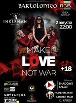 Make Love - Not War @ Creative Club Bartolomeo